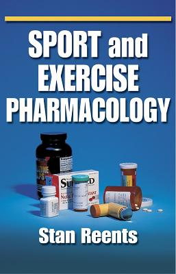 Sport and Exercise Pharmacology - Reents, Stan