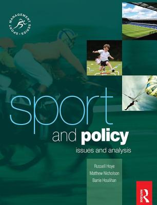 Sport and Policy - Houlihan, Barrie, and Nicholson, Matthew, and Hoye, Russell