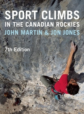 Sport Climbs in the Canadian Rockies - Martin, John, and Jones, Jon