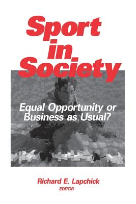 Sport in Society: Equal Opportunity or Business as Usual? - Lapchick, Richard E (Editor)