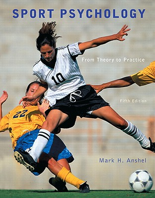 Sport Psychology: From Theory to Practice - Anshel, Mark H