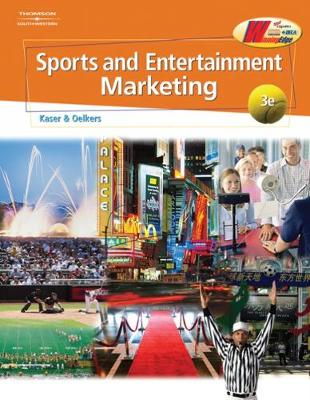 Sports and Entertainment Marketing - Kaser, Ken, and Oelkers, Dotty B