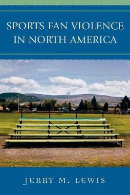 Sports Fan Violence in North America - Lewis, Jerry M