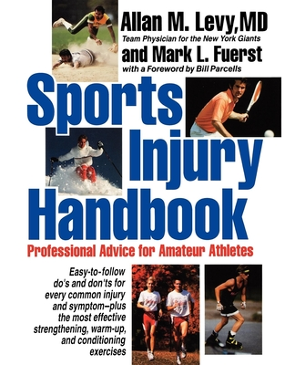 Sports Injury Handbook: Professional Advice for Amateur Athletes - Levy, Allan M