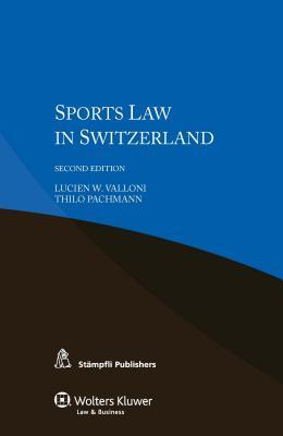 Sports Law in Switzerland - Valloni, Lucien William