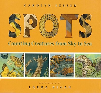 Spots: Counting Creatures from Sky to Sea - Lesser, Carolyn