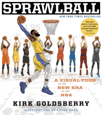 Sprawlball: A Visual Tour of the New Era of the NBA - Goldsberry, Kirk
