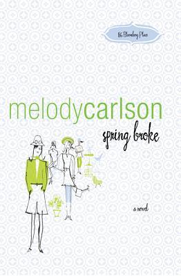 Spring Broke - Carlson, Melody