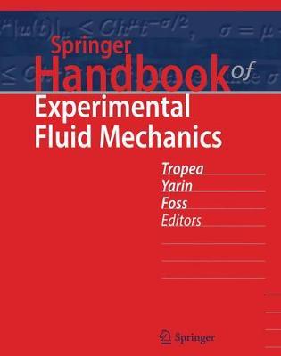 Springer Handbook of Experimental Fluid Mechanics - Tropea, Cameron (Editor), and Yarin, Alexander (Editor), and Foss, John F (Editor)