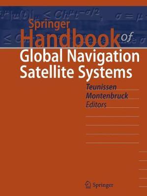 Springer Handbook of Global Navigation Satellite Systems - Teunissen, Peter (Editor), and Montenbruck, Oliver (Editor)
