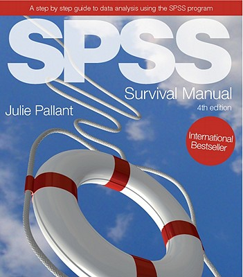 SPSS Survival Manual: A Step by Step Guide to Data Analysis Using SPSS - Pallant, Julie