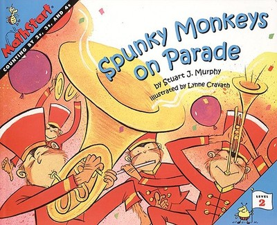 Spunky Monkeys on Parade: Counting by 2's, 3's, and 4's - Murphy, Stuart J, and Cravath, Lynne (Illustrator)