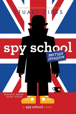 Spy School British Invasion - Gibbs, Stuart