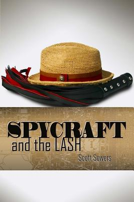 Spycraft and the Lash: (A Love Story) - Sowers, Scott