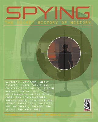 Spying: The Secret History of History - Collins, Denis