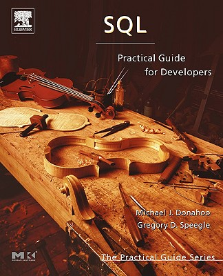 SQL: Practical Guide for Developers - Donahoo, Michael, and Speegle, Gregory