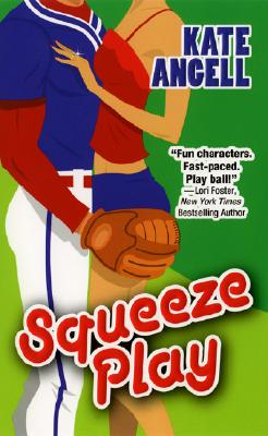 Squeeze Play - Angell, Kate