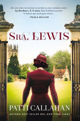 Sra. Lewis: La Improbable Historia de Amor Entre Joy Davidman Y C. S. Lewis - Callahan, Patti