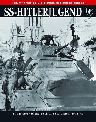 SS-Hitlerjugend: The History of the Twelfth SS Division, 1943-45 - Butler, Rupert