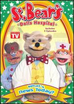 St. Bear's Dolls Hospital: What's News Today