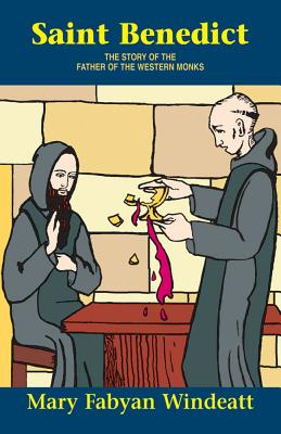 St. Benedict: The Story of the Father of the Western Monks - Windeatt, Mary F