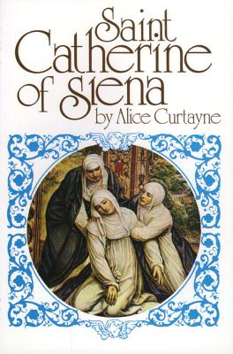 St. Catherine of Siena - Curtayne, Alice