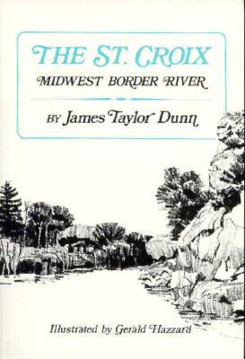 St Croix: Midwest Border River - Dunn, James Taylor
