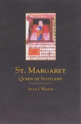 St. Margaret: Queen of Scotland - Wilson, Alan J