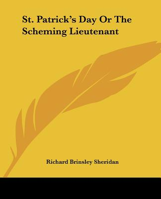 St. Patrick's Day or the Scheming Lieutenant - Sheridan, Richard Brinsley