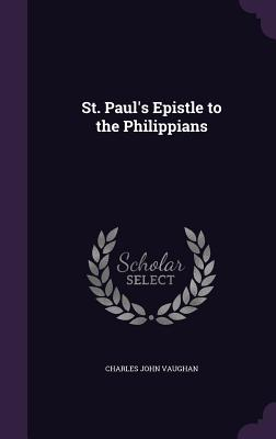 St. Paul's Epistle to the Philippians - Vaughan, Charles John