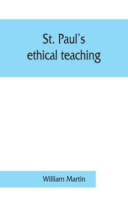 St. Paul's ethical teaching - Martin, William