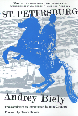 St. Petersburg - Biely, Andrey, and Bely, Andrey, and Cournos, John (Translated by)