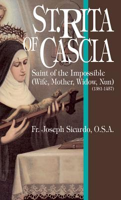 St. Rita of Cascia: Saint of the Impossible - Sicardo, Joseph a, and Murphy, Dan J (Translated by)