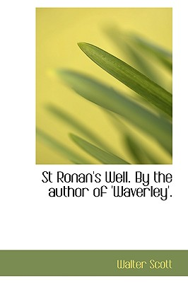 St Ronan's Well. by the Author of 'Waverley'. - Scott, Walter, Sir