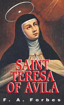St. Teresa of Avila: Reformer of Carmel - Forbes, F a