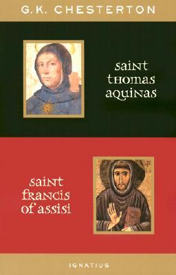 St. Thomas Aquinas and St. Francis of Assisi - Chesterton, G K