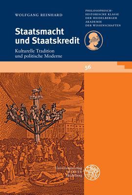 Staatsmacht Und Staatskredit: Kulturelle Tradition Und Politische Moderne - Reinhard, Wolfgang