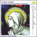 Stabat Mater: Late Medieval Motets of Penitence & Passion