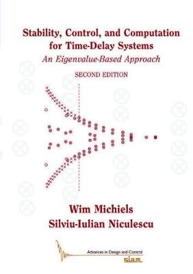 Stability, Control, and Computation for Time-Delay Systems: An Eigenvalue-Based Approach - Michiels, Wim