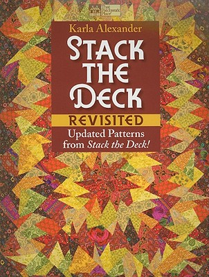 Stack the Deck Revisited: Updated Patterns from Stack the Deck! - Alexander, Karla