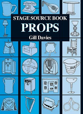 Stage Source Book: Props - Davies, Gill