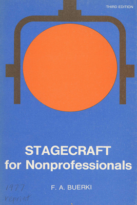 Stagecraft for Nonprofessionals - Buerki, F A, and Christensen, Susan J (Editor)