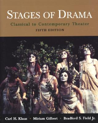 Stages of Drama: Classical to Contemporary Theater - Klaus Gilbert Field