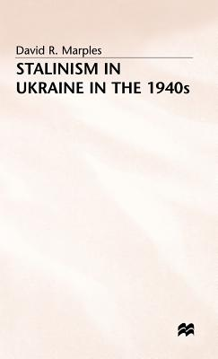 Stalinism in the Ukraine - Marples, D