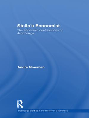 Stalin's Economist: The Economic Contributions of Jeno Varga - Mommen, Andre