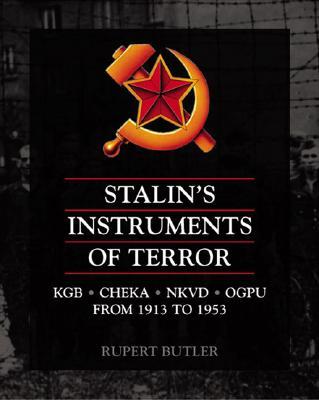 Stalin's Instruments of Terror - Butler, Rupert