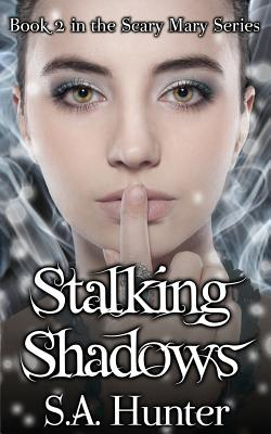 Stalking Shadows - Hunter, S a