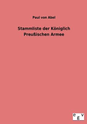 Stammliste Der Koniglich Preussischen Armee - Abel, Paul Von