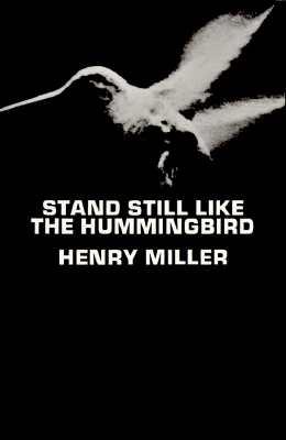 Stand Still Like the Hummingbird Stand Still Like the Hummingbird - Miller, Henry