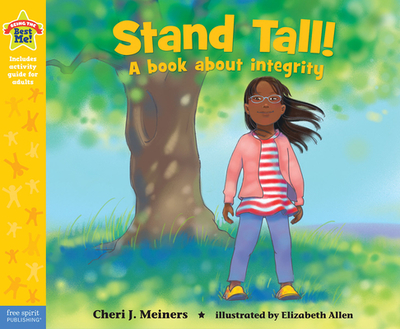 Stand Tall!: A Book about Integrity - Meiners, Cheri J, Ed, and Allen, Elizabeth
